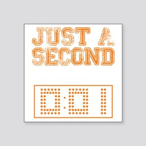 "JUST A SECOND [WAR EAGLE!] Square Sticker 3"" x 3"""